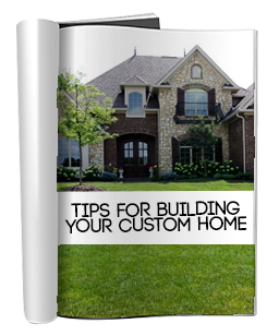 Custom Home Building Tips
